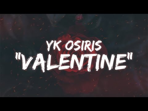Yk Osiris Valentine Lyrics Free Music Download
