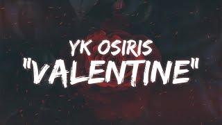 YK Osiris - Valentine (Lyrics / Lyric Video)