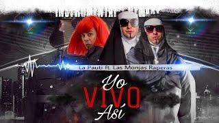 La Pauti ft. Las Monjas Raperas- Tu no vives Así (parody)