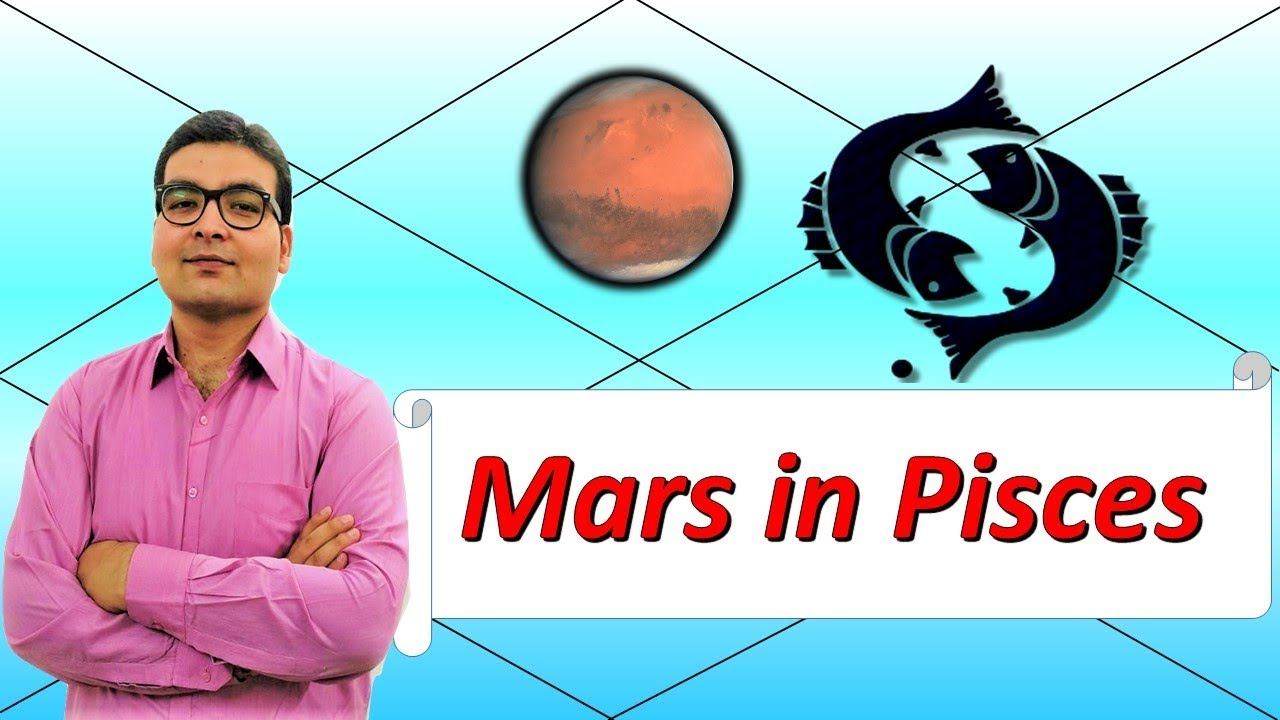 Mars In Pisces (Traits and Characteristics) - Vedic Astrology