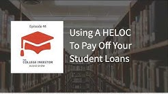 When It Makes Sense To Use A HELOC To Pay Off Your Student Loans