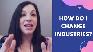 How Do I Change Industries