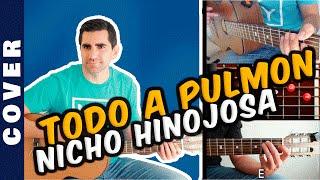 COVER: Todo a Pulmon  de Nicho Hinojosa (con acordes) YouTube Videos