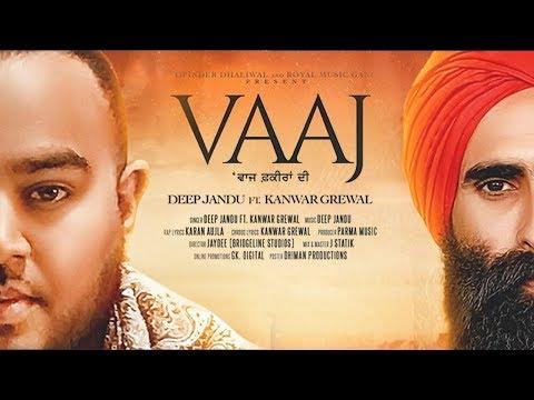 Vaaj Fakeera Di | Kanwar Grewal | Deep Jandu | New Punjabi Song | Latest Punjabi Song 2018 | Gabruu