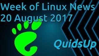 Week Of Linux News 20 August 2017
