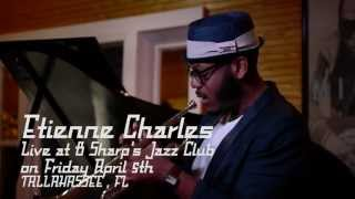 Etienne Charles - Live at B Sharp's Jazz Club - April 5th 2013