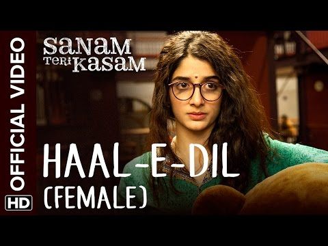 Haal-E-Dil (Female) Official Video Song | Sanam Teri Kasam | Harshvardhan, Mawra | Himesh Reshammiya