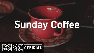 Sunday Coffee: Smooth January Jazz - Warm Coffee Time Jazz Music to Relax