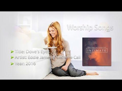 Eddie James & Ultimate Call - Intimate - Dove's Eyes