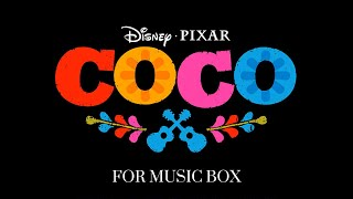 Remember Me Lullaby Coco for Music Box