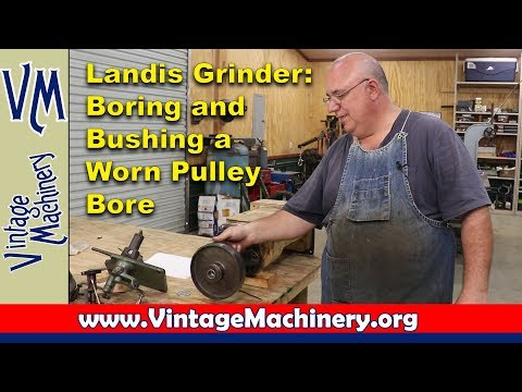 Landis Surface Grinder:  Boring And Bushing The Worn Pulley Bore