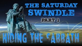 The Saturday Swindle: Hiding the Sabbath - Part 1
