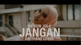 Download Lagu Marion Jola - Jangan ft. Rayi Putra (Cover by Arethano) Mp3