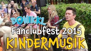 ♫ Kinderlieder ♫ Fanclubfest 2015 ♫ DONIKKL Kinderlieder ♫ Singen, Tanzen, Bewegen