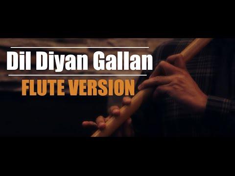 Dil Diyan Gallan | Tiger Zinda Hai | Atif Aslam |  by FLUTE Siva