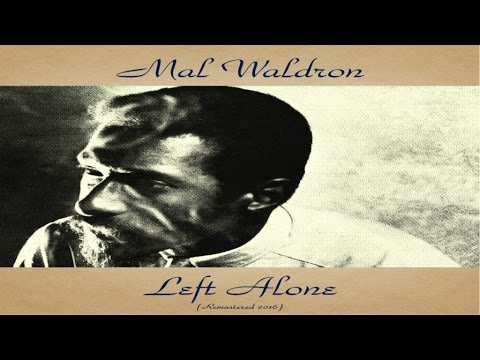 Mal Waldron - Left Alone - Remastered 2016