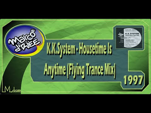 K.K. System - Housetime Is Anytime (Flying Trance Mix) - 1997