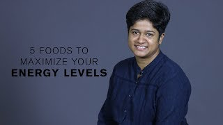 Health Tips: 5 Foods to Maximize Your Energy Levels