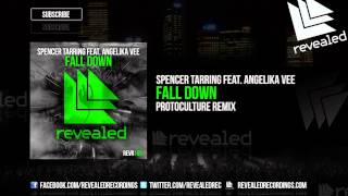 Spencer Tarring feat. Angelika Vee - Fall Down (Protoculture Remix) [OUT NOW!]