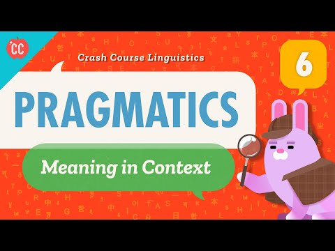 Pragmatics: Crash Course Linguistics #6We don't always say...