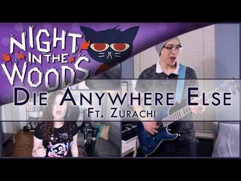 Night in the Woods - Die Anywhere Else | Rock Cover (Ft. Zurachi)