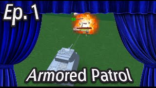 ROBLOX: Ep. 1, ARMORED PATROL