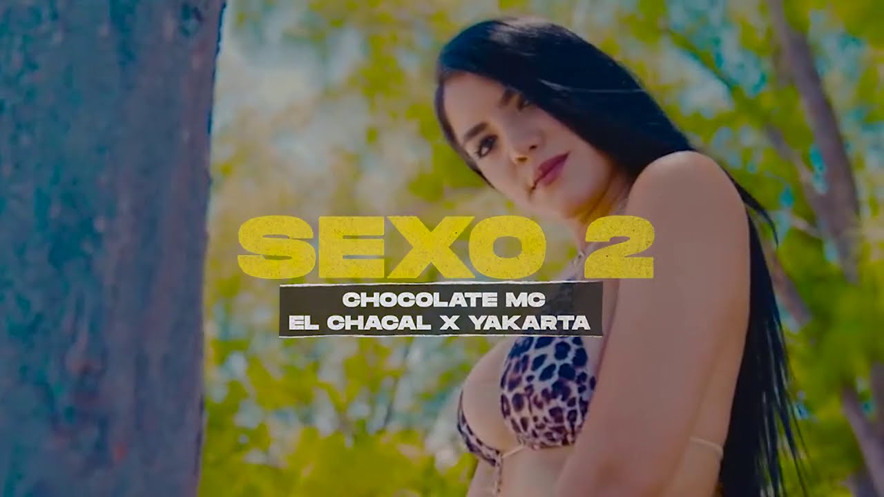 Chocolate Mc x El Chacal x Yakarta - Sexo 2 (Coming Soon)