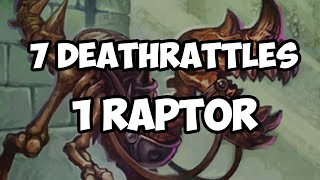 SEVEN DEATHRATTLES- ONE UNEARTHED RAPTOR [Hearthstone]