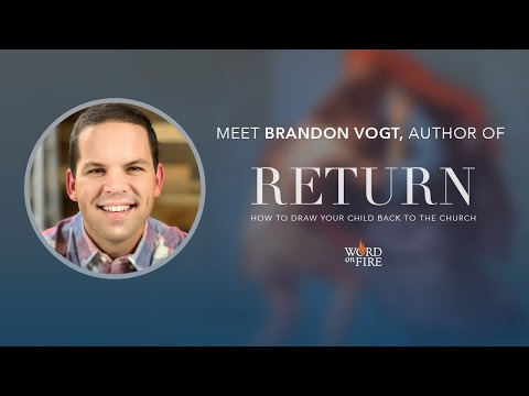 An Interview with Brandon Vogt, Author of Return: How to Draw Your Child Back to the Church