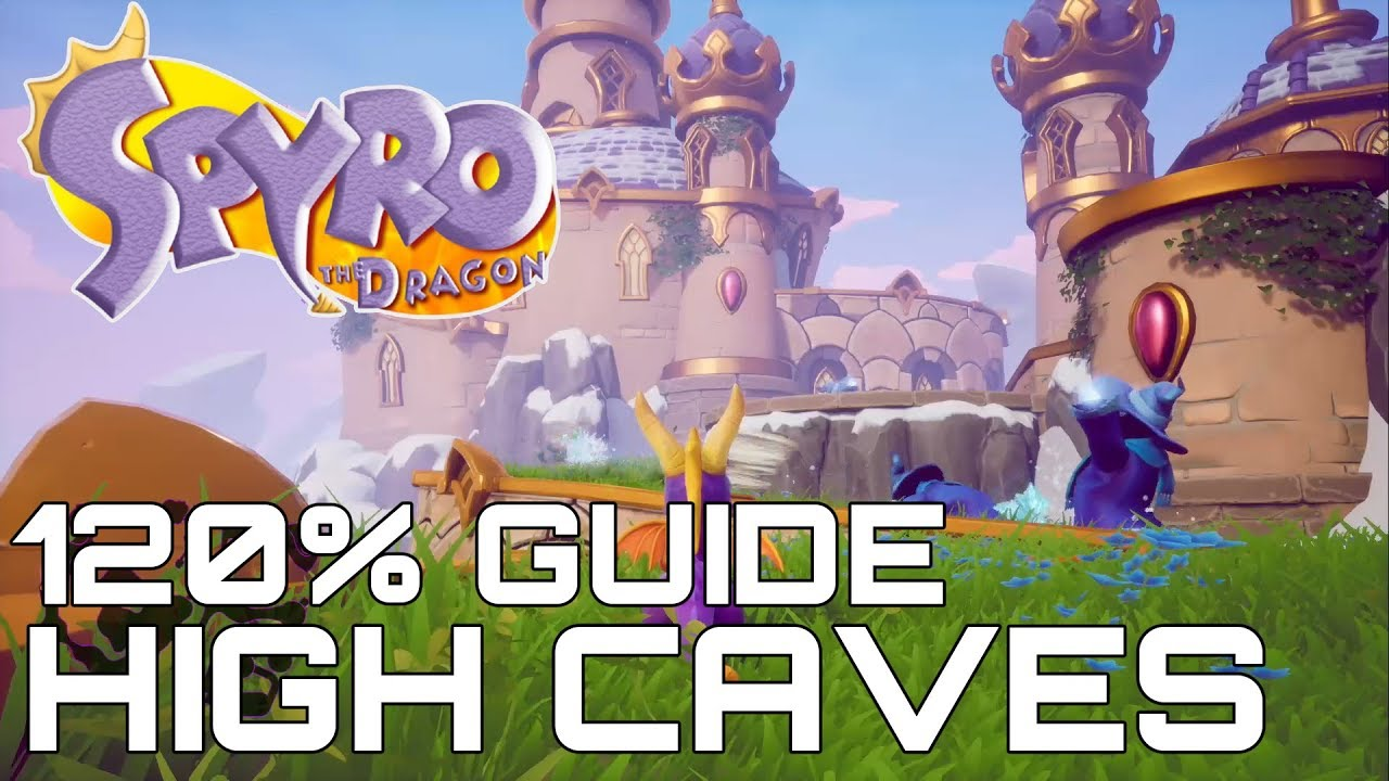 Spyro The Dragon Reignited 120 Guide High Caves All Gems Eggs