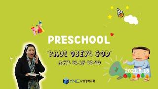 """20210516 나성영락교회 Preschool """"Paul Obeys God"""" Acts 21:17-22:30"""