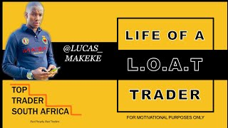 LUCAS MAKEKE - Life of A Trader | Top Trader SA (2020)