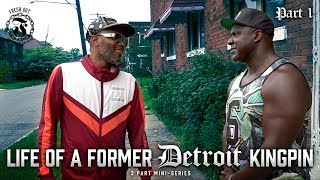 Life of a Former Detroit KINGPIN - Part 1 - Fresh Out: Life After The Penitentiary