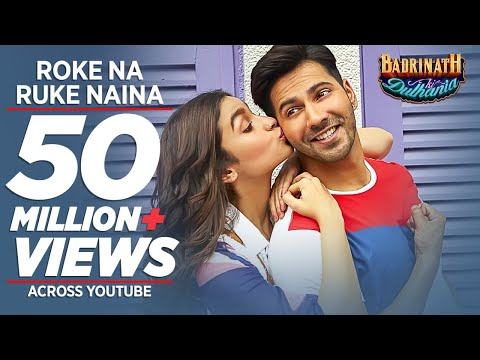 Roke Na Ruke Naina Song Lyrics From Badrinath Ki Dulhania