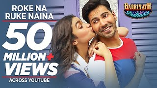 "Roke Na Ruke Naina Video Song | Arijit Singh | Varun, Alia | Amaal Mallik""Badrinath Ki Dulhania"""