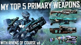 [Warframe] KSILISAB'S TOP 5 PRIMARY WEAPONS