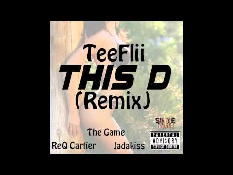 This D (Rmx) [Prod By DJ Mustard] -  TeeFlii feat  Yeah ReQ, Jadakiss & The Game