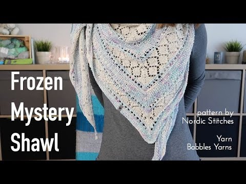 Frozen Mystery SHAWL by Nordic Stitches with Babbles Yarns ♥︎ FO ♥︎ knitting ILove