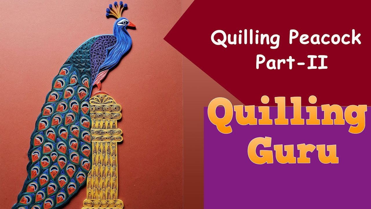 Quilling Peacock Part II / Learn to make a Quilling Bird / Paper Crafting Tutorials by Quilling Guru