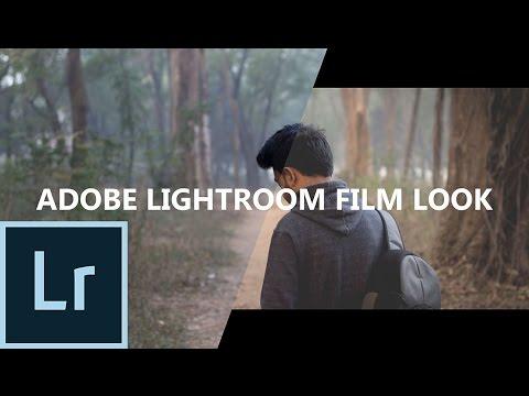 Adobe Lightroom Film Look Tutorial 2017 Youtube