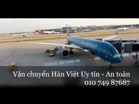 Vận chuyển Hàn Việt Uy tín đảm bảo nhanh nhất