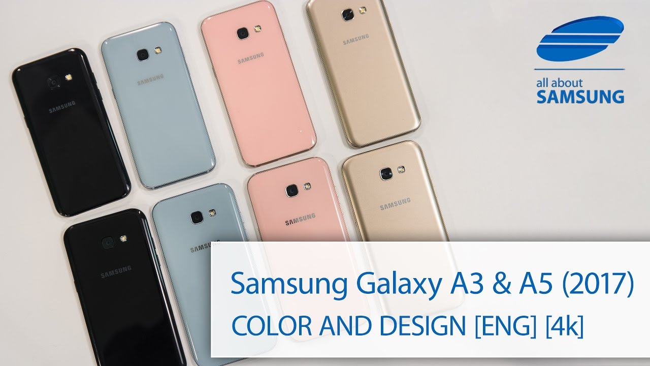 Samsung Galaxy A5 and A3 2017 color and design ENG 4k ...