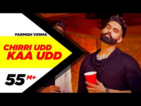 PARMISH VERMA - CHIRRI UDD KAA UDD (Full Video) | New Punjabi Songs 2018 | Latest Punjabi Songs 2018
