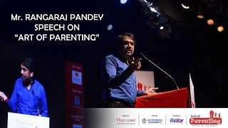 RANGARAJ PANDEY SPEECH ON ART OF PARENTING