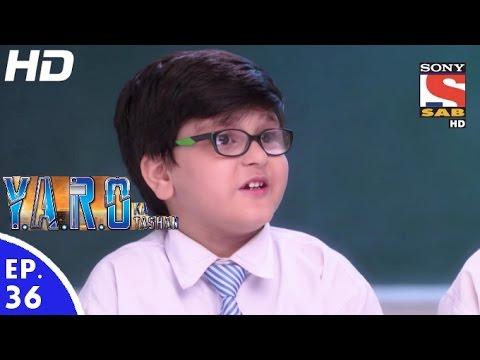 Y.A.R.O Ka Tashan - यारों का टशन - Episode 36 - 13th September, 2016