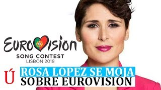 ROSA LÓPEZ, DE OT 1, DESVELA SU OPCIÓN FAVORITA PARA EUROVISIÓN 2018