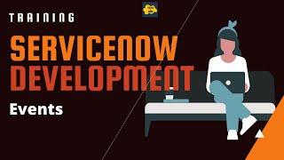 #16 ServiceNow Developer Training | Events