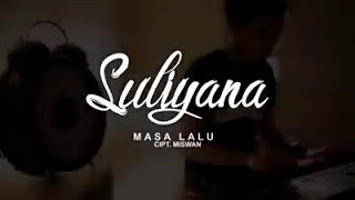 Suliana - masa lalu