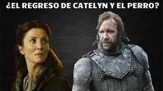 EL REGRESO DE CATELYN STARK Y EL PERRO