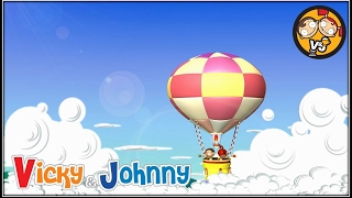 Vicky & Johnny | Episode 37 | HOT AIR BALLOON | Full Episode for Kids | 2 MIN